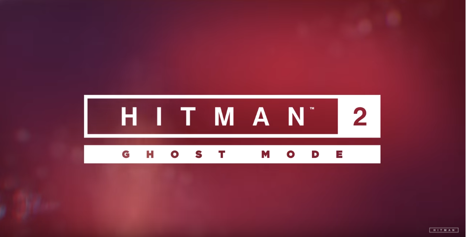 Watch Ghost Mode in Action in the Latest Hitman 2 Trailer